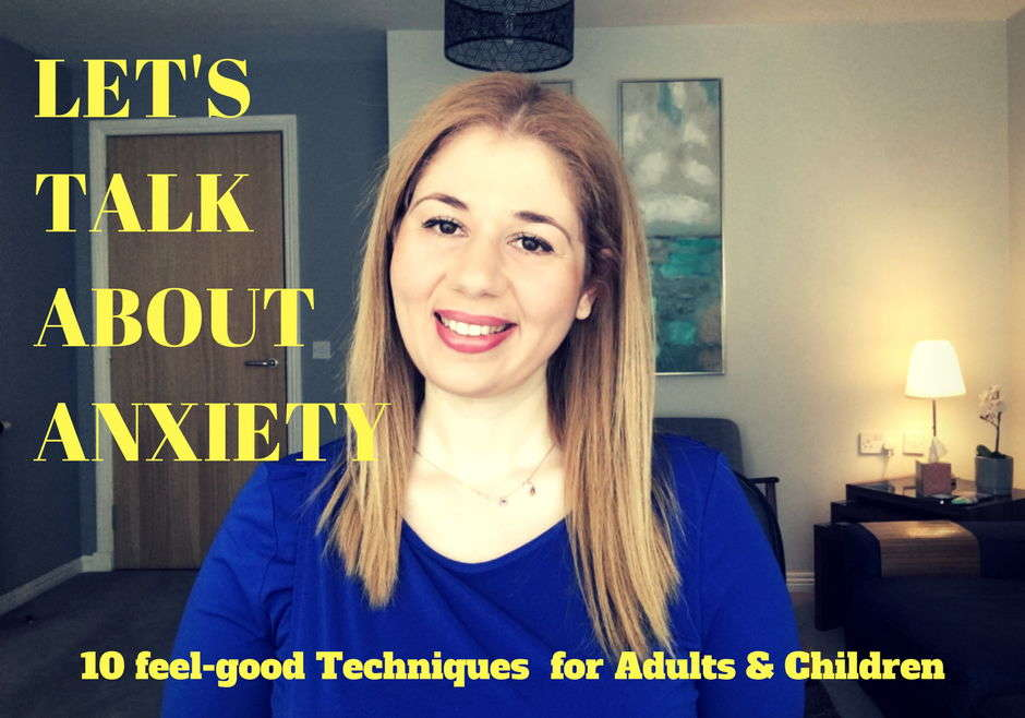 Let's talk about Anxiety. 10 Feel-Good Tips for Adults & Children